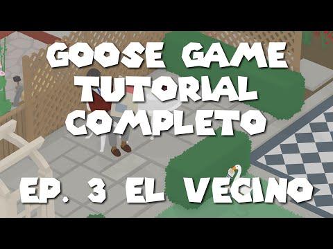 Goose Game Tutorial  El Vecino. El juego del ganso. 3 Parte thumbnail
