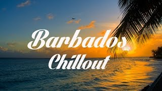 Relax Now: Beautiful BARBADOS Chillout and Lounge Mix Del Mar