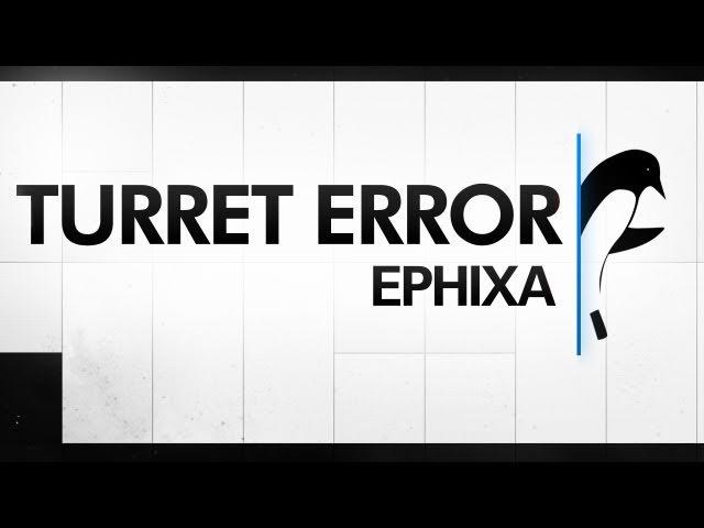 Portal Electro Dubstep Remix - Turret Error - Ephixa.com