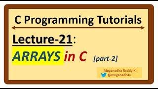 C-Programming Tutorials : Lecture-21 - Arrays in C [Part-2]