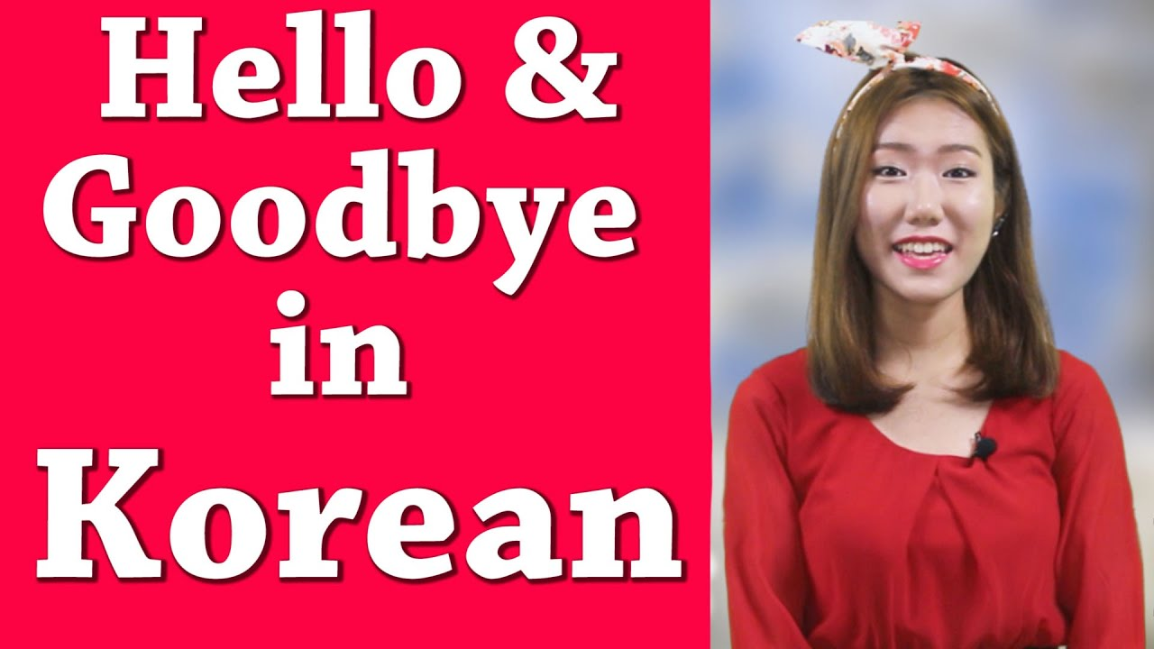 Learn Koreankorean Phraseshow To Say Hello And Goodbye In