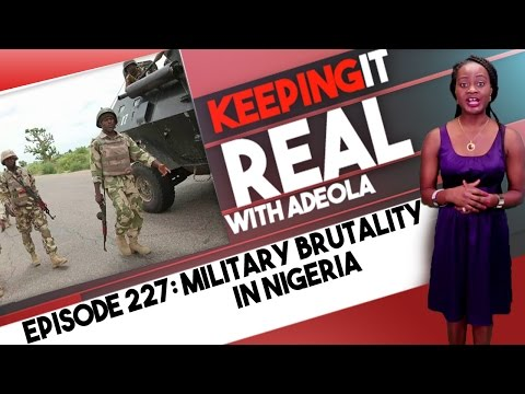 Keeping It Real With Adeola - Eps 227 (Military Brutality In Nigeria; Ethiopia Kills 500 Protesters)
