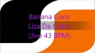 Banana Coco Liza Da Costa (Jive 43 BPM)