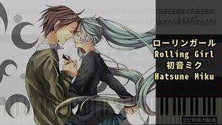ローリンガール Rolling Girl, 初音ミク Hatsune Miku (鋼琴教學) Synthesia 琴譜 Sheet Music