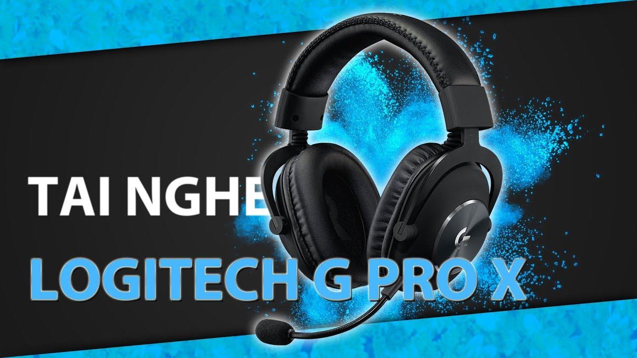 Đánh giá tai nghe Logitech G Pro X : Tai nghe mang công nghệ đẳng cấp!!!