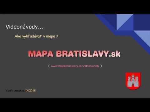 MAPA BRATISLAVY.sk (videonávod) - Ako Vyhľadávať Na Mape !?