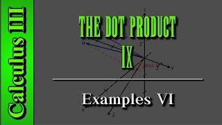 Calculus III: The Dot Product (Level 9 of 12)   Examples VI