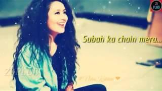 30 second whatsapp status video|| Subha ka chain mera|| Neha Kakkar song