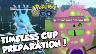 TIMELESS CUP PREPARATION! Pokemon GO PvP Timeless Cup Great League Matches
