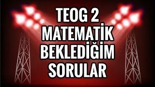 TEOG 2 Matematik Beklediğim Sorular ;)
