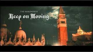 The Makemakes - Keep On Moving - New Official Music Video thumbnail