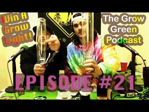 The Grow Green Podcast #21 Cannabis grow lights, HPS, CMH, LEC, Hyper Arc