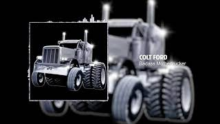 Colt Ford - Badass Mothertrucker [Mud Digger 10] YouTube Videos