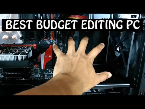 BEST ULTIMATE BUDGET EDITING PC BUILD CHEAP