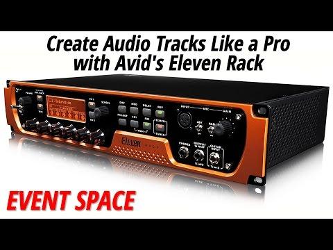 Create Audio Tracks Like a Pro with Avid's Eleven Rack