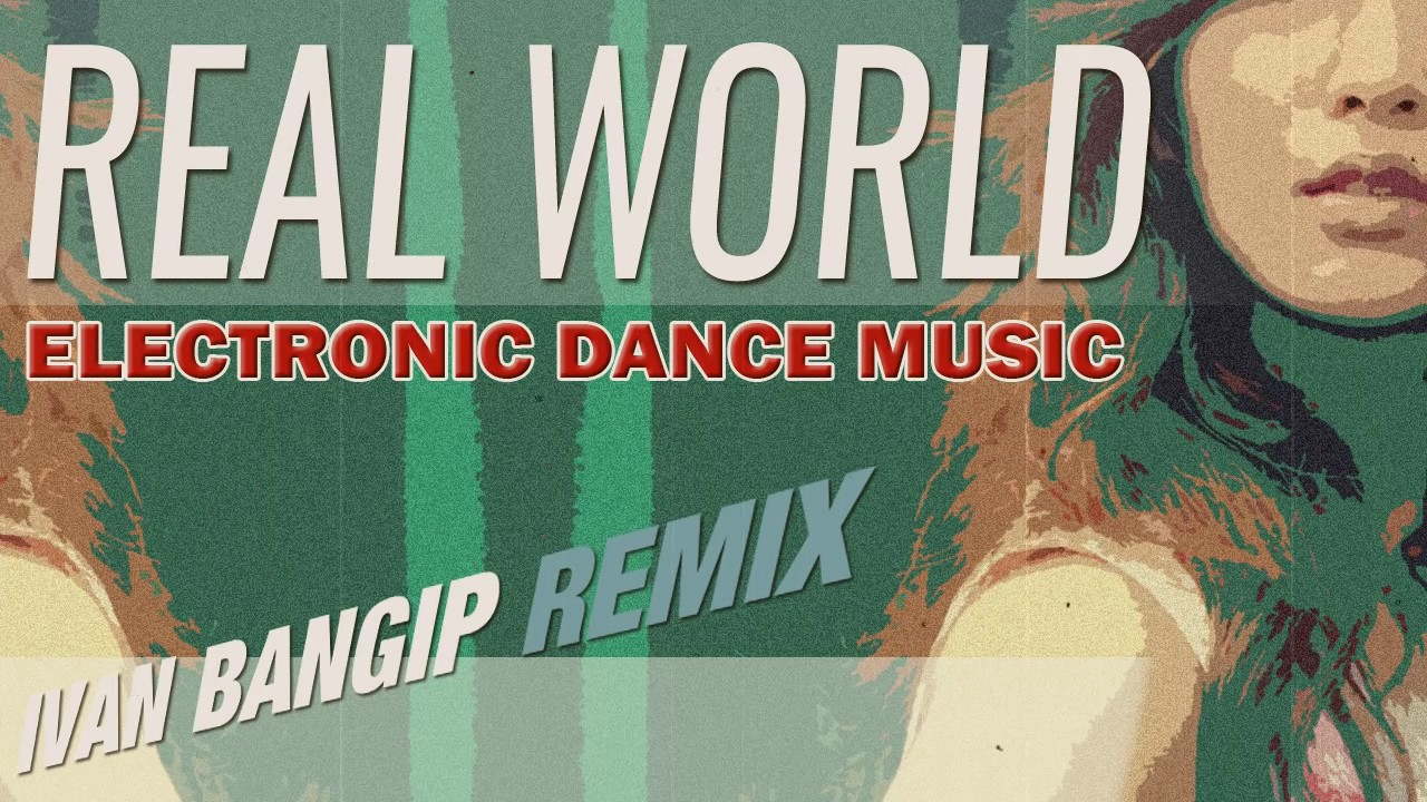 Electro house music instrumental real world by ivan bangip for Real house music