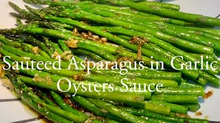 How to cook: Sautéed Aspaŗagus in Garlic Oysters Sauce