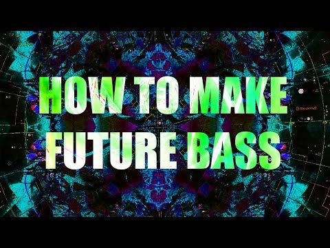 HOW TO MAKE FUTURE BASS!!!  Ableton  9 Tutorial