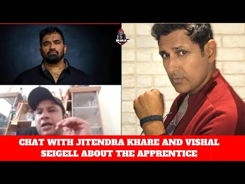 Chat with Jitendra Khare and Vishal Seigell about The Apprentice