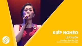 Lệ Quyên - Kiếp Nghèo | Live Concert Lệ Quyên - Tuấn Hưng | Đông Đô Channel