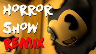 BENDY AND THE INK MACHINE SONG: Horror Show [Remix] BatIM Music Video