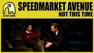 "SPEEDMARKET AVENUE - Not This Time [Act III, ""Goodbye"" trilogy Official]"