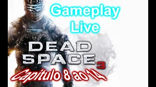Dead Space 3 gameplay do Capitulo 8 ao 14 ( Live )