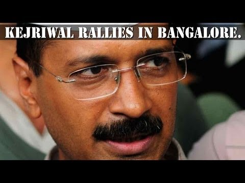 Arvind Kejriwal rallies in Bangalore
