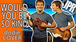 WOULD YOU BE SO KIND? - dodie Clark - Male Cover (Ukulele/Piano)