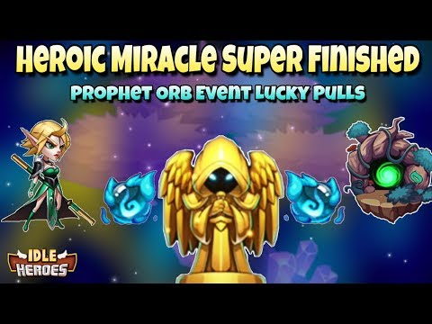 Idle Heroes (O) - Overdoing Heroic Miracle Event - Prophet Orb Event  Complete!