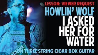 How to Play Howlin' Wolf on 3-string Cigar Box Guitar -