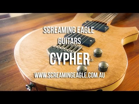 Screaming Eagle Guitars: CYPHER