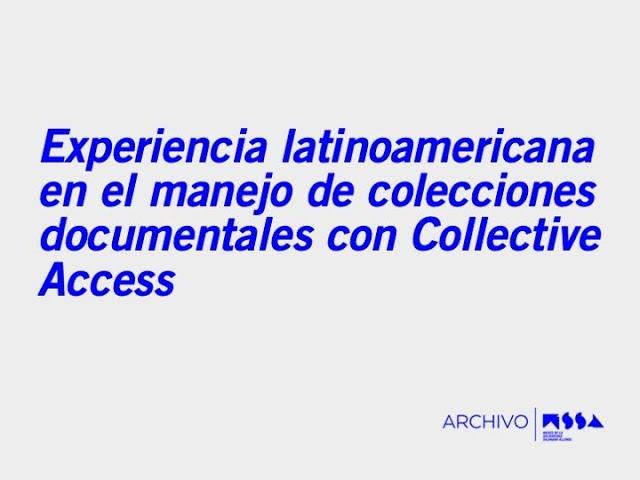 """""""Experiencias Latinoamericanas en el manejo de Colecciones Documentales con Collective Access"""""""