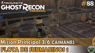 Ghost Recon Wildlands | Flota de Submarinos 1 | Mision 3/6 CAIMANES | (#88) Sin comentarios