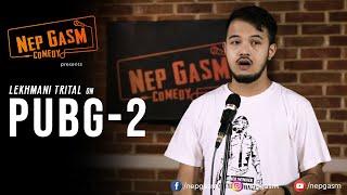 PUBG-2 | Nepali Stand-Up Comedy | Lekhmani Trital | Nep-Gasm Comedy