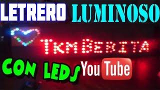 Como hacer un letrero luminoso con LEDs  (Muy fácil).