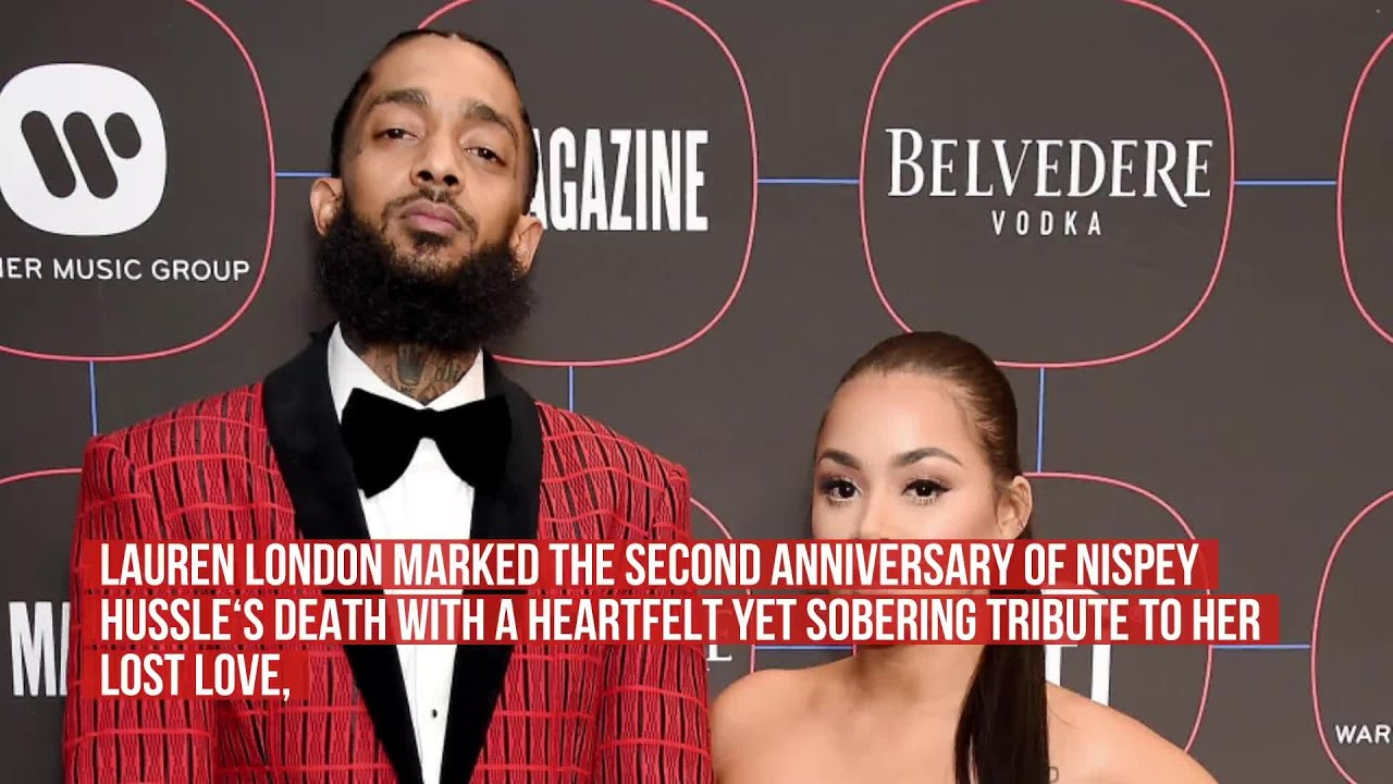 Lauren London Honors Nipsey Hussle 2 Years After Death: 'I Love ...
