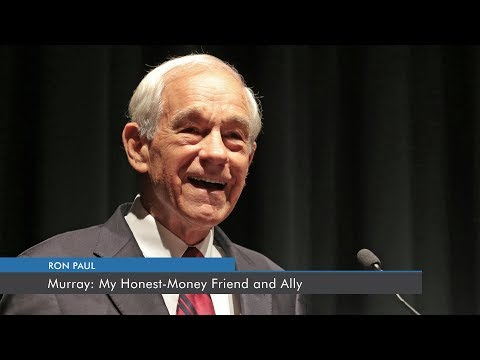 Murray: My Honest-Money Friend and Ally | Ron Paul