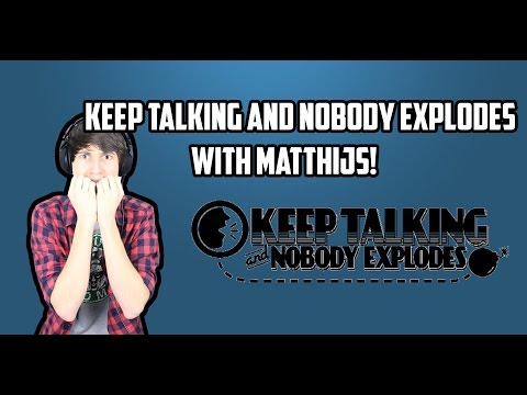 TELL MY WIFE I LOVE HER!!! | keep talking and nobody explodes ft. Matthijs
