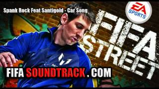 Spank Rock Feat. Santigold - Car Song - FIFA Street 2012 Soundtrack