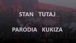STAN TUTAJ - PARODIA KUKIZA