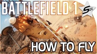 How to Fly Planes in Battlefield 1 - Battlefield 1 Tips and Tricks