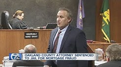 Oakland County attorney sentenced to jail for mortgage fraud