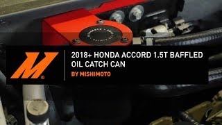 2018+ Honda Accord 1.5T Baffled Oil Catch Can Installation Guide by Mishimoto