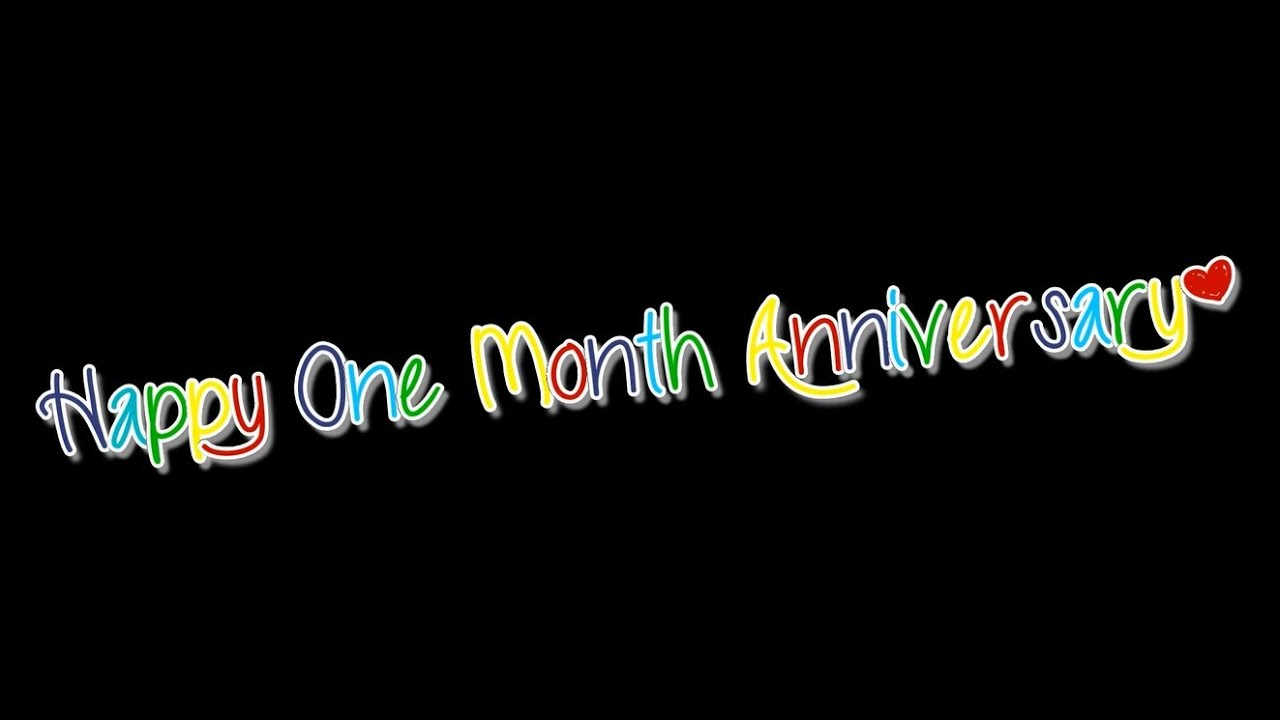 Happy One Month Anniversary! - YouTube