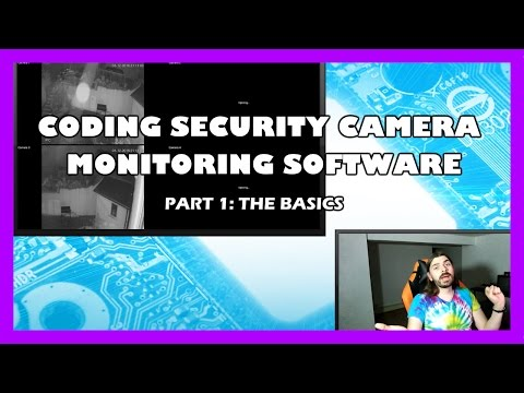 Coding Security Camera Monitoring Software - Part 1: The Basics