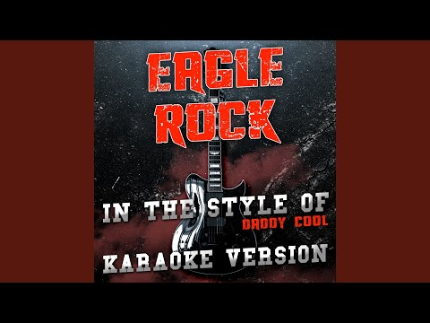 Eagle Rock (In the Style of Daddy Cool) (Karaoke Version)