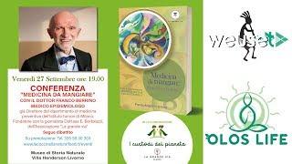 Dott. Franco Berrino - Medicina da mangiare #oloslife in collaborazione con #icustodidelpianeta