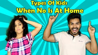 Types Of Kids (When No One At Home ) I Funny Video I Paris Lifestyle