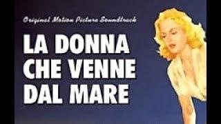 Video La Donna che venne dal Mare - Film Completo by Film&Clips download MP3, 3GP, MP4, WEBM, AVI, FLV Agustus 2017